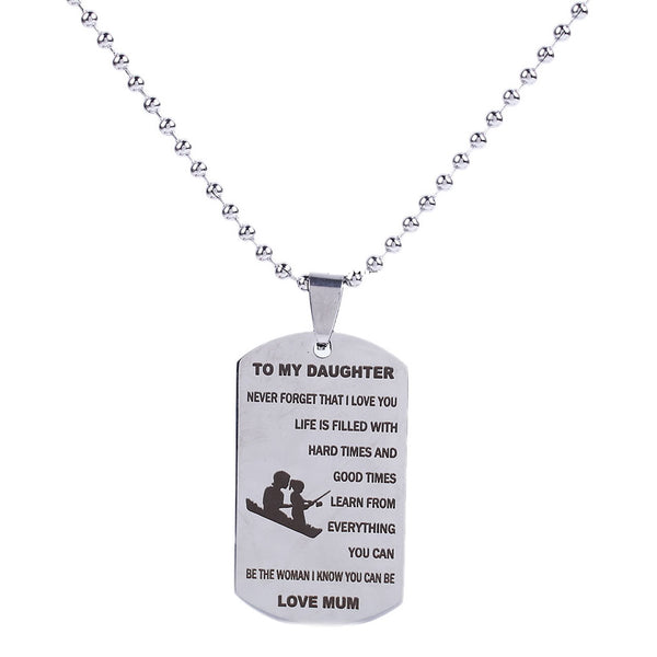 Inspirational Gift to My Daughter Never Forget That I Love You Stainless Steel Dog Tag Necklace