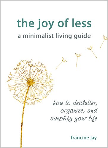 The Joy of Less, A Minimalist Living Guide: How to Declutter, Organize, and Simplify Your Life | SpreeIndia.com - India's First Website That Discovers Eco-Friendly Products