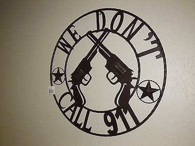 "24"" WE DON'T CALL 911 METAL WALL ART WESTERN HOME DECOR NEW"
