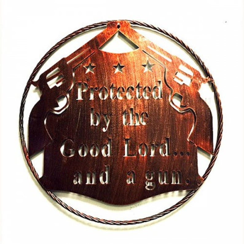 "24"" PROTECTED BY THE GOOD LORD & GUNS LASER CUT METAL WALL ART CUSTOM VINTAGE CRAFT RUSTIC BRONZE COPPER HAND MADE"