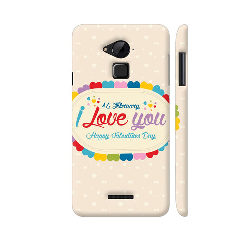 14 Feb I Love You Valentine Day Coolpad Note 3 / Note 3 Plus Case