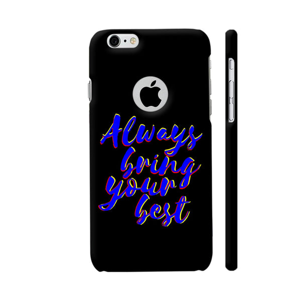 Always Bring Your Best iPhone 6 / 6s Logo Cut Cover | Artist: Dolly P