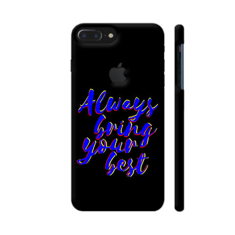 Always Bring Your Best iPhone 7 Plus Logo Cut Cover | Artist: Dolly P