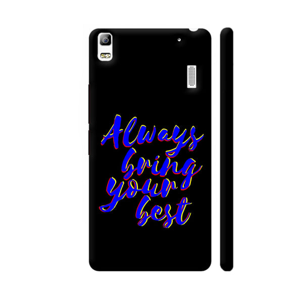 Always Bring Your Best Lenovo A7000 Cover | Artist: Dolly P