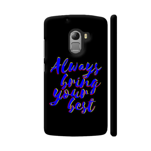 Always Bring Your Best Lenovo K4 Note Cover | Artist: Dolly P