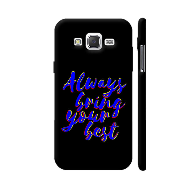 Always Bring Your Best Samsung Galaxy J2 (Old) Cover | Artist: Dolly P