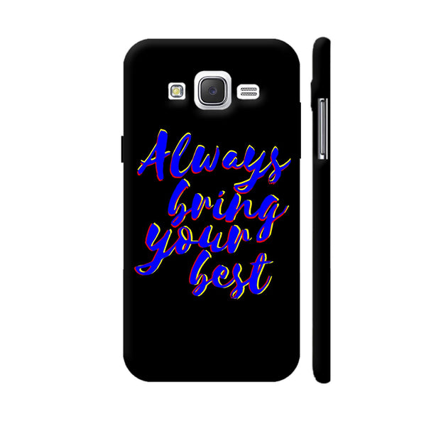 Always Bring Your Best Samsung Galaxy J5 Case