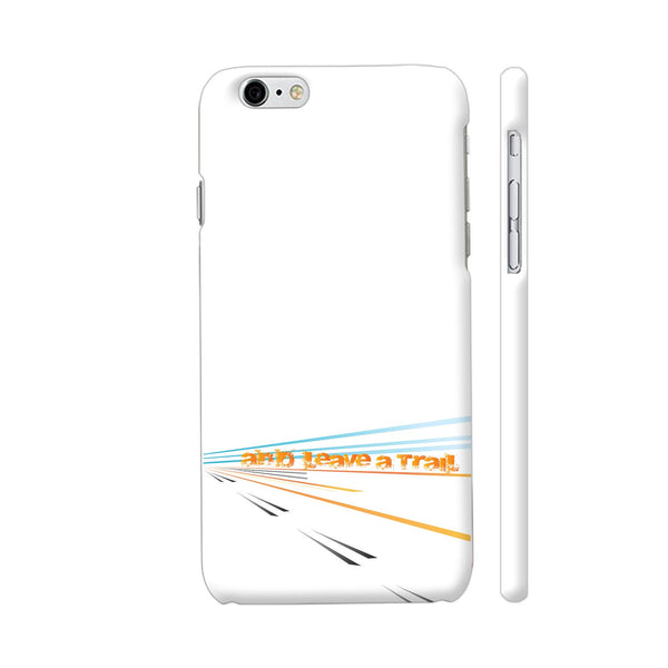 And Leave A Trail iPhone 6 / 6s Cover | Artist: Urvashi