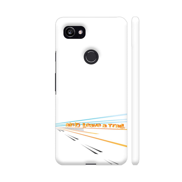 And Leave A Trail Google Pixel 2 XL Cover | Artist: Urvashi