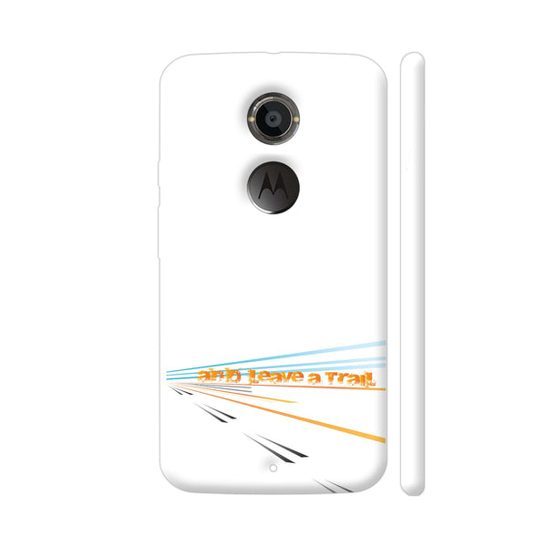 And Leave A Trail Moto X2 Cover | Artist: Urvashi