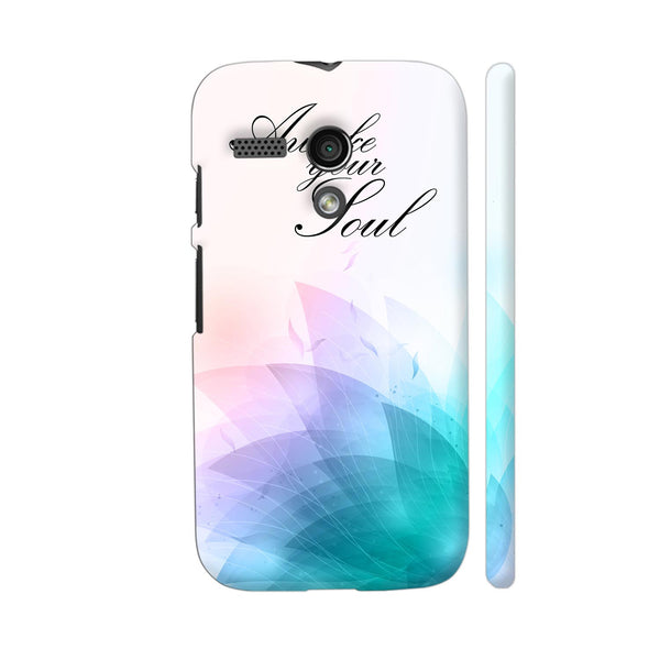 Awake Your Soul Motorola Moto G1 Case