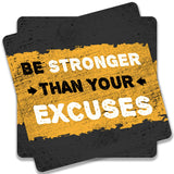 Be Stronger Than Your Excuses Coaster (Set of 2)