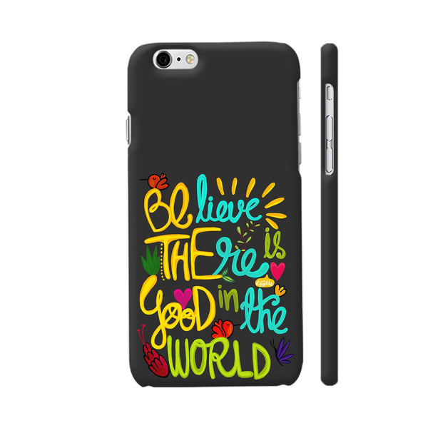 Be The Good iPhone 6 / 6s Cover | Artist: Woodle Doodle