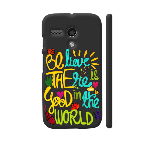 Be The Good Motorola Moto G1 Case