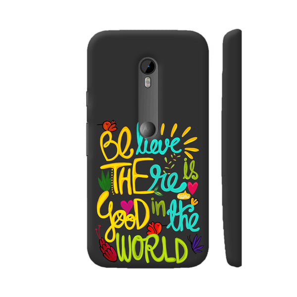 Be The Good Moto G3 Cover | Artist: Woodle Doodle