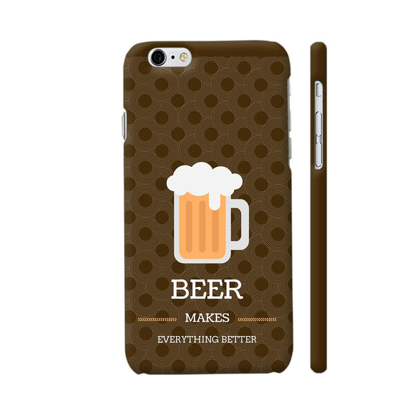 Beer Makes Everything Better iPhone 6 / 6s Cover | Artist: Vanshika