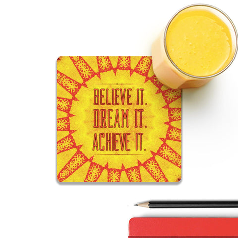 Believe It Dream It Achieve It Coaster