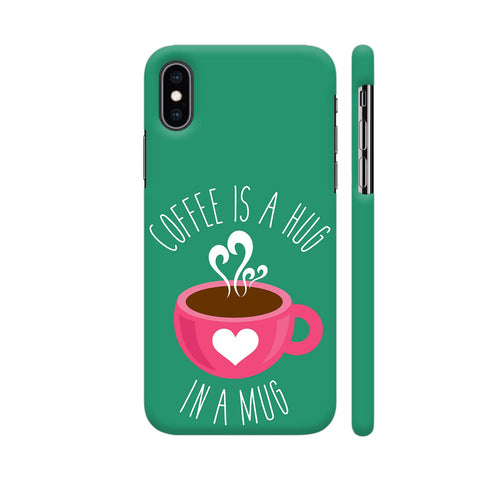 Coffee Is A Hug In A Mug iPhone XS Max Cover | Artist: The Artism