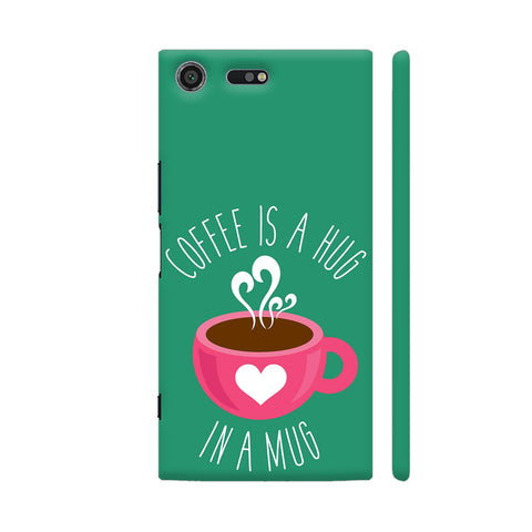 Coffee Is A Hug In A Mug Xperia XZ Premium Cover | Artist: The Artism