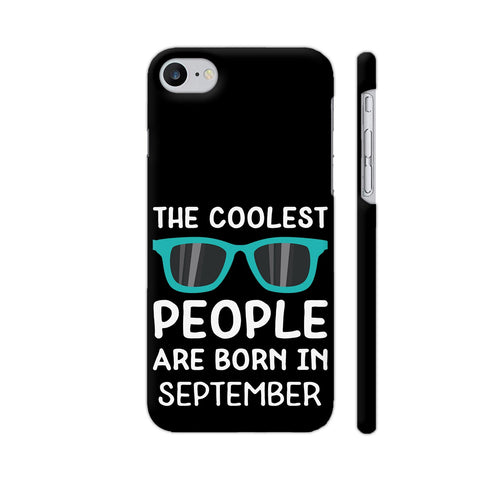 Coolest People Birthday In September iPhone 7 Cover | Artist: Torben
