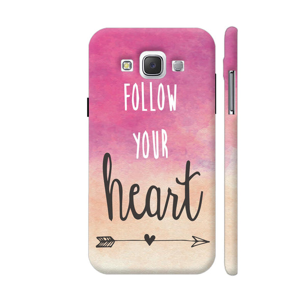 Follow Your Heart Samsung Galaxy E5 Case
