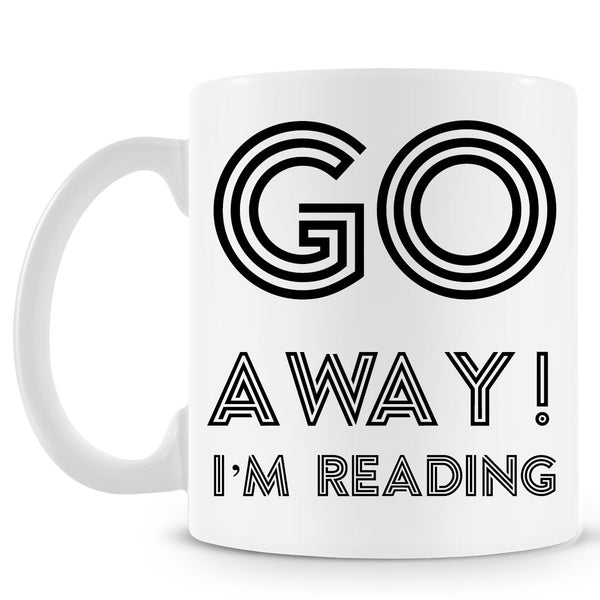 Go Away I'm Reading Mug