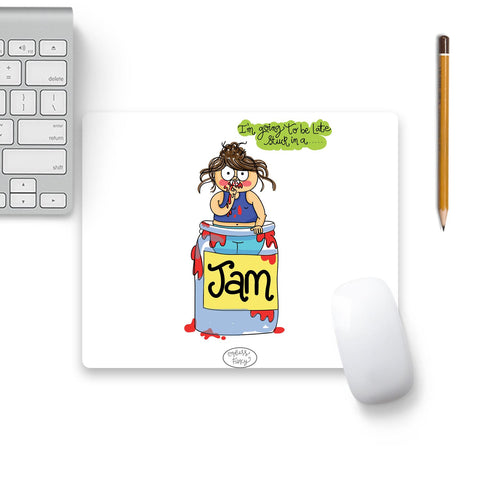 Going To Be Late Stuck In A Jam Mouse Pad Black Base | Artist: Parul Dang