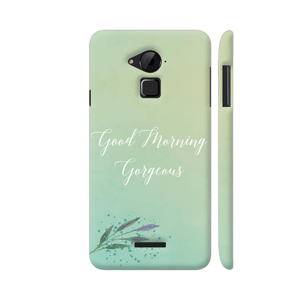 Good Morning Gorgeous Coolpad Note 3 / Note 3 Plus Case