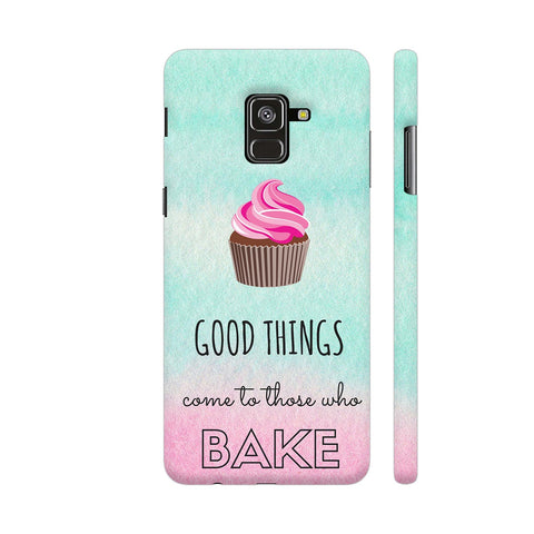 Good Things Come To Those Who Bake Samsung A8 Cover | Artist: Vanshika