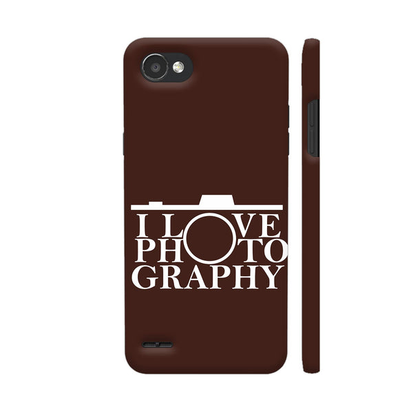 I Love Photography In Brown LG Q6 Cover | Artist: Astha