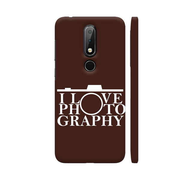 I Love Photography In Brown Nokia 6.1 Plus Cover | Artist: Astha