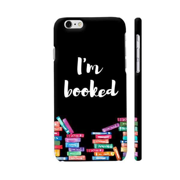 I am Booked On Black iPhone 6 / 6s Cover | Artist: Abhinav