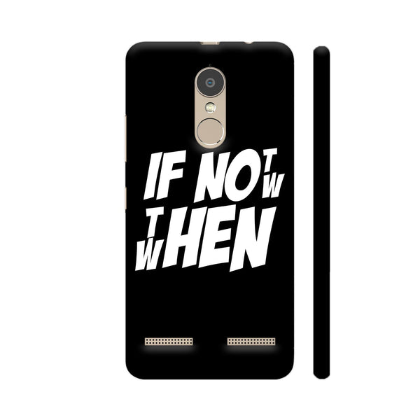 If Not Now Then When Lenovo K6 Power Cover | Artist: Abhinav