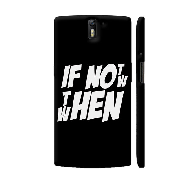 If Not Now Then When OnePlus One Cover | Artist: Abhinav