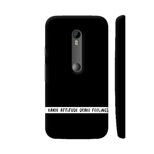 Kanye Attitude Drake Feelings Moto G Turbo Cover | Artist: Dolly P
