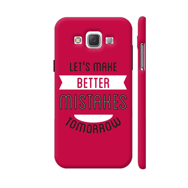 Let's Make Better Mistakes Tomorrow Samsung Galaxy E5 Case