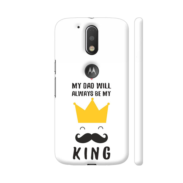 My Dad Will Always Be My King Moto G4 / Moto G4 Plus Cover | Artist: Astha