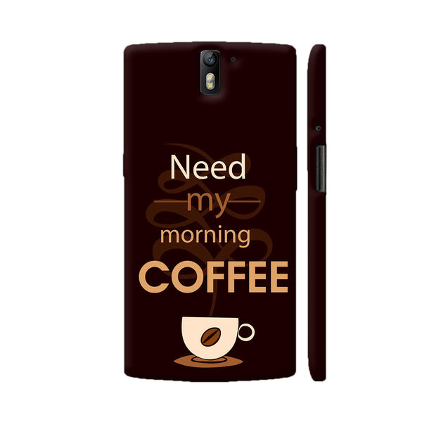 Need My Morning Coffee OnePlus One Cover | Artist: Astha