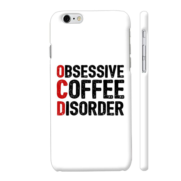 Obsessive Coffee Disorder iPhone 6 Plus / 6s Plus Cover | Artist: Abhinav
