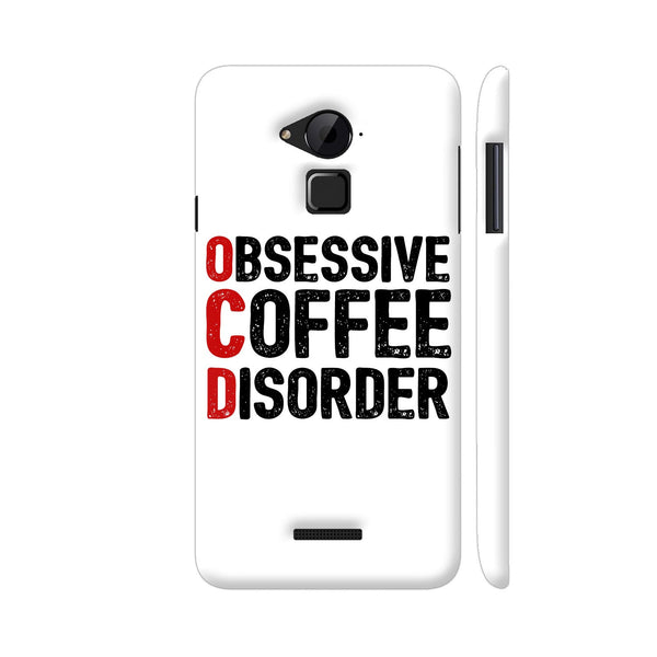 Obsessive Coffee Disorder Coolpad Note 3 / Note 3 Plus Case