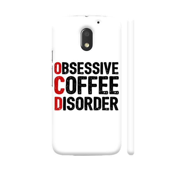 Obsessive Coffee Disorder Motorola Moto E3 / Moto E3 Power Case