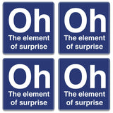 Oh The Element Of Surprise Coaster (Set of 4)