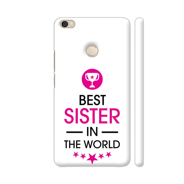 Rakhi Special Best Sister In The World On White Xiaomi Mi Max Cover | Artist: Dolly P
