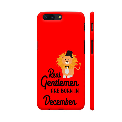 Real Gentlemen Are Born In December 3 OnePlus 5 Cover | Artist: Torben