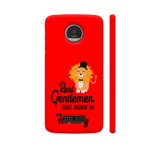 Real Gentlemen Are Born In February 3 Moto Z Cover | Artist: Torben