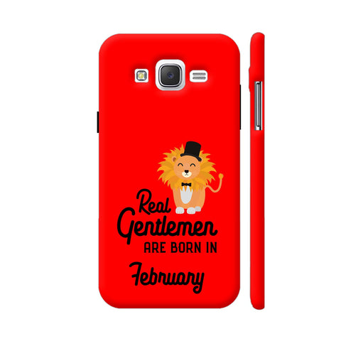 Real Gentlemen Are Born In February 3 Samsung Galaxy J2 (Old) Cover | Artist: Torben