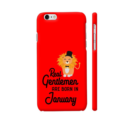 Real Gentlemen Are Born In January 3 iPhone 6 Plus / 6s Plus Cover | Artist: Torben