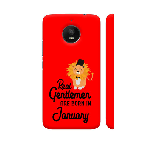 Real Gentlemen Are Born In January 3 Moto E4 Plus Cover | Artist: Torben