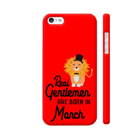 Real Gentlemen Are Born In March 3 iPhone 5 / 5s Cover | Artist: Torben