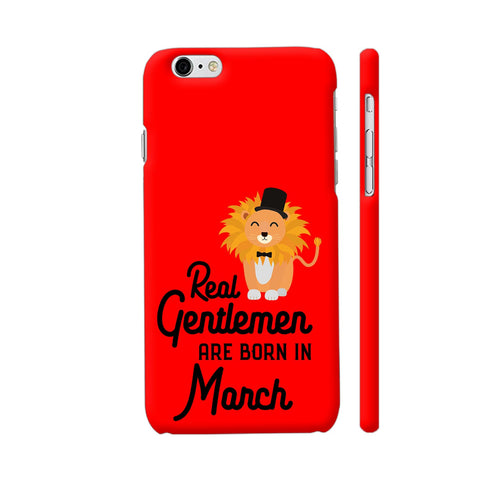 Real Gentlemen Are Born In March 3 iPhone 6 / 6s Cover | Artist: Torben
